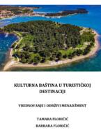Kulturna baština u turističkoj destinaciji: vrednovanje i održivi menadžment